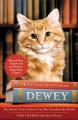 Dewey. [electronic resource] : The Small-Town Library Cat Who Touched the World.