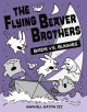 The flying beaver brothers and the mud-slinging moles.