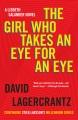 The girl who takes an eye for an eye.
