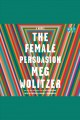 The Female Persuasion. [electronic resource]