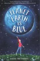 PLANET EARTH IS BLUE.