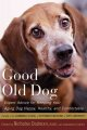 Your dog's golden years : a manual for senior dog care : including natural remedies and complementary options.