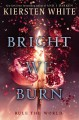 Bright we burn. [compact disc]