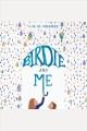 Birdie and Me. [electronic resource] :