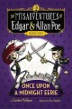 Once upon a midnight eerie. the misadventures of Edgar & Allan Poe.