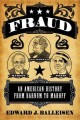Fraud : an American history from Barnum to Madoff.