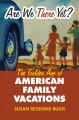 Don't make me pull over! : an informal history of the family road trip.
