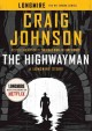 The highwayman : a Longmire story.