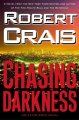 Chasing darkness : an Elvis Cole novel.