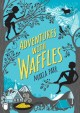 Adventures with waffles. [electronic resource].