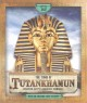 The secrets of Tutankhamun : Egypt's boy king and his incredible tomb.