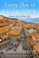 Every day in tuscany. [electronic resource] : Seasons of an Italian Life.