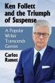 Ken Follett and the triumph of suspense : a popular writer transcends genres.