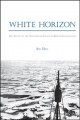White horizon. [electronic resource] : the Arctic in the nineteenth-century British imagination.
