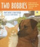 Two Bobbies. a true story of Hurricane Katrina, friendship, and survival.