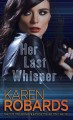 Her last whisper. [electronic resource] : Dr. Charlotte Stone Series, Book 3.