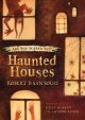 Haunted houses.