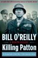 Killing Patton. the strange death of World War II's most audacious general.