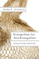Evangelism for non-evangelists. [electronic resource] : sharing the gospel authentically.