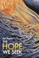 The hope we seek : a novel.