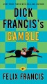 Dick Francis's Gamble.