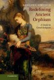 Orphism and Christianity in late antiquity. [electronic resource]