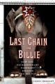 Last chain on Billie : how one extraordinary elephant escaped the big top.