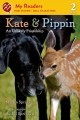 Kate & Pippin : an unlikely love story.