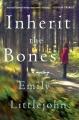 Inherit the Bones. [electronic resource]