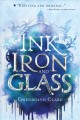 Ink, Iron, and Glass. [electronic resource] :