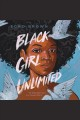Black Girl Unlimited. [electronic resource] : The Remarkable Story of a Teenage Wizar.