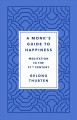 The way of the monk : how to find purpose, balance, and lasting happiness.