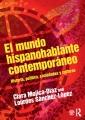 El Mundo Hispanohablante Contemporáneo : Historia, Política, Sociedades Y Culturas