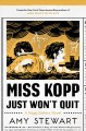 Miss Kopp just won't quit. a Kopp sister novel.