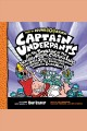 Captain Underpants and the Attack of the Talking Toilets. [electronic resource] : Captain Underpants #