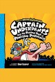 Captain Underpants and the Invasion of the Incredibly Naughty Cafeteria Ladies from Outer Space. [electronic resource] : Captain Underpants #