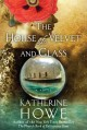 The house of velvet and glass. [electronic resource].