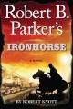 Robert B. Parker's Ironhorse.