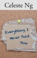 Everything I never told you. [book club kit]