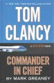 Tom Clancy Commander-in-Chief. [electronic resource] : a Jack Ryan novel.
