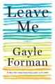 Leave me : a novel.