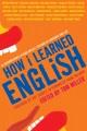 Como aprendí inglés : 55 latinos realizados relatan las lecciones de idioma y vida.