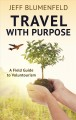 Rediscovering travel : a guide for the globally curious.