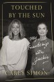 Touched by the sun : my friendship with Jackie.