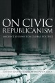 Radical Republicanism. [electronic resource]: Recovering the Tradition's Popular Heritage.