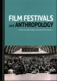 Film festivals and anthropology. [electronic resource]