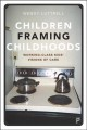 Children framing childhoods. [electronic resource] : working-class kids' visions of care.