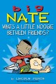Big Nate: A Good Old-Fashioned Wedgie. [electronic resource] :