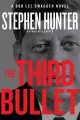 The third bullet : a Bob Lee Swagger novel.