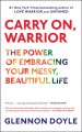 Carry on, warrior : thoughts on life unarmed.